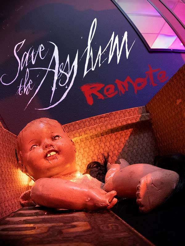 Save the Asylum Remote Virtual Room